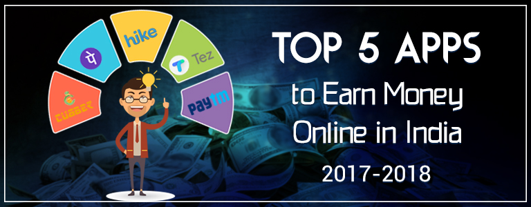 Top 5 Apps to Earn Money Online in India 2017-2018