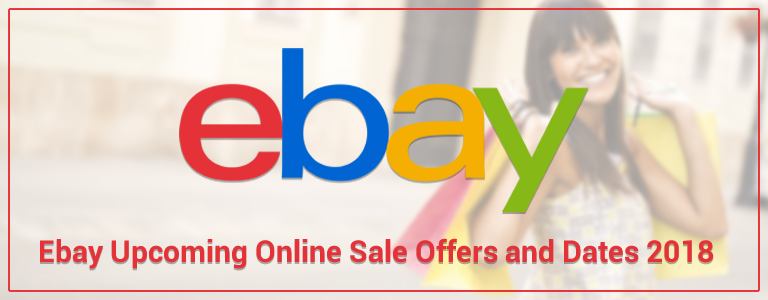 Ebay Upcoming Online Sale Offers and Dates 2018